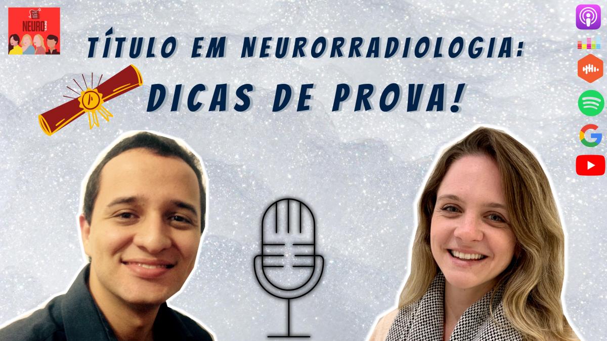 Título em Neurorradiologia: DICAS DE PROVA!